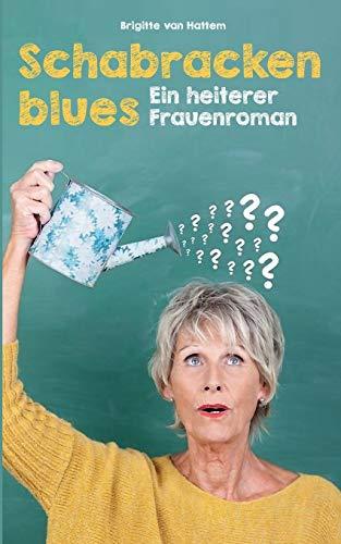Schabrackenblues: Ein heiterer Frauenroman
