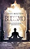 Budismo: Aprende la Iluminación que Trae Paz. Felicidad, Consciencia Plena, Meditación y Zen