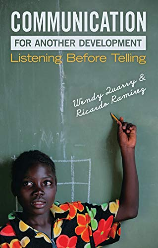 Communication for Another Development: Listening before Telling (Development Matters)