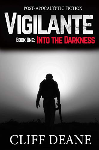 Vigilante: Book One: Into the Darkness by [Cliff Deane]