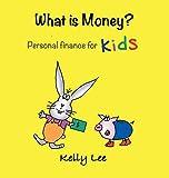 What is Money? Personal Finance for Kids: Money Management, Kids Books, Baby, Childrens, Savings, Ages 3-6, Preschool-kindergarten