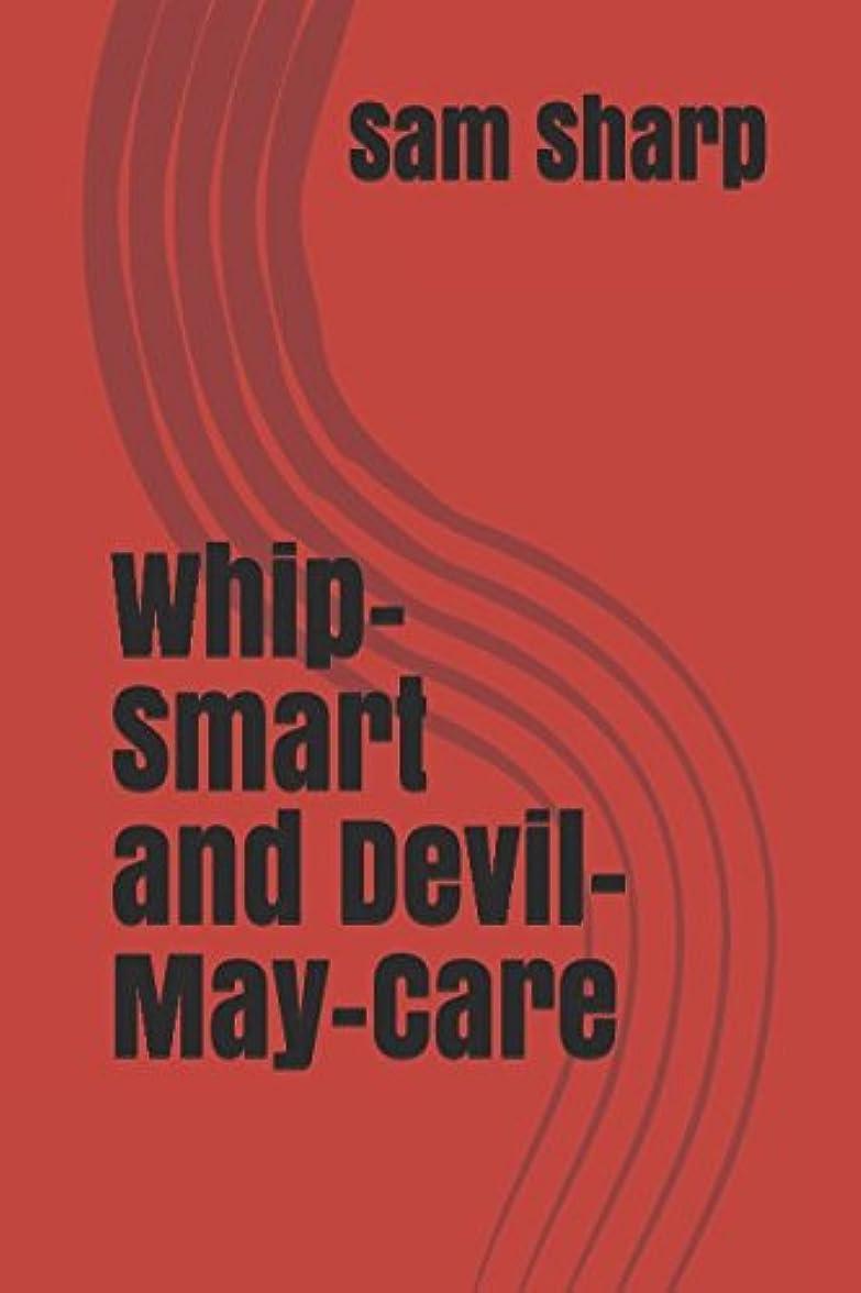 帳面寛容な実際Whip-Smart and Devil-May-Care (The Trinity Trilogy)