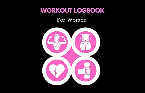 Workout Log Book and Fitness Journal for Women: 4 Months for The Best Version of Yourself - Firness and Nutrion Planner to Track Weight Loss - 8.5 x 11 inches (English Edition)
