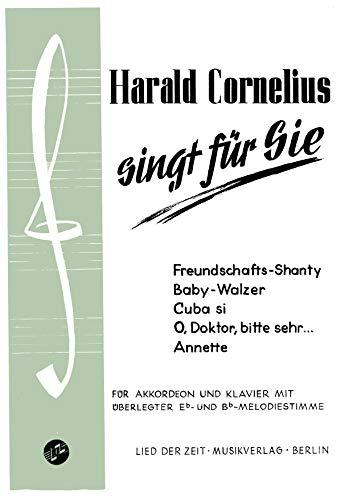 Harald Cornelius singt für Sie: Für Akkordeon und Klavier mit überlegter Eb-...