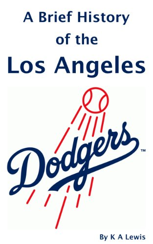 A Brief History of the Los Angeles Dodgers (English Edition)