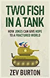 Two Fish in a Tank: How Jokes Can Give Hope to a Fractured World