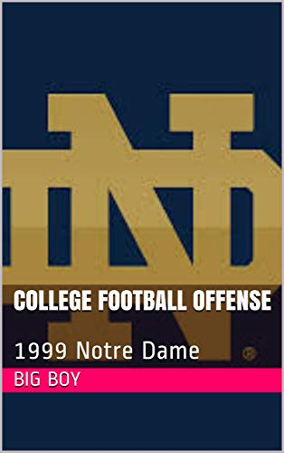 College Football Offense: 1999 Notre Dame (English Edition)