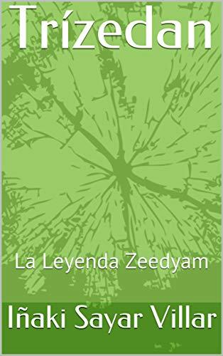 Trízedan: La Leyenda Zeedyam