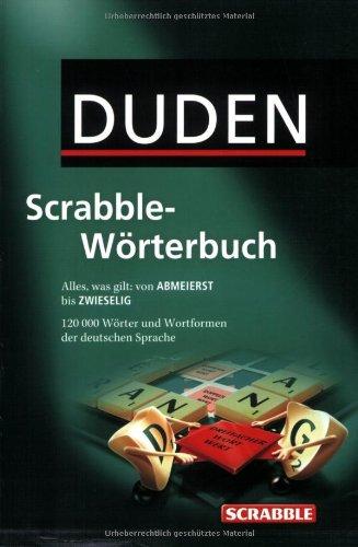 Duden Scrabble-Wörterbuch: Alles was gilt: von ABMEIERST bis ZWIESELIG. Rund 120.000 Stichwörter und Wortformen