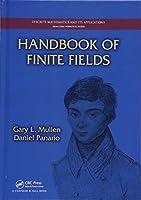 Handbook of Finite Fields (Discrete Mathematics and Its Applications)