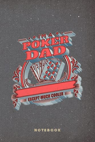 Funny Poker Dad Christmas Gift for Dad Notebook Journal: Funny Fathers Day Lined Journal Gift - Father's Day Dad from Daughter Son Wife for Daddy - Funny Gift for Fathers day - 6x9 Inch 120 Pages