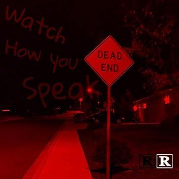 Watch How You Speak (feat. Tha H)