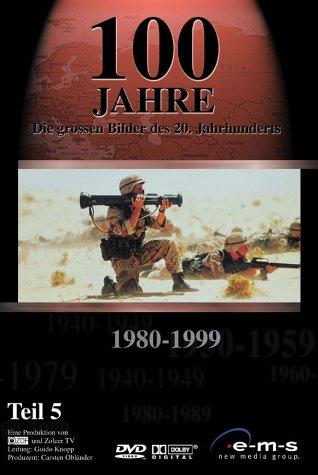 100 Jahre - Die großen Bilder des 20. Jahrhunderts, 1980-1999