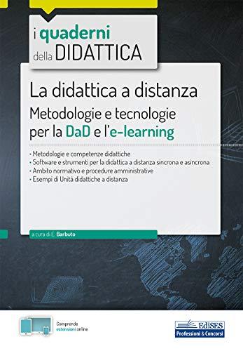 La Didattica a distanza: Metodologie e tecnologie per la DaD e l'e-learning