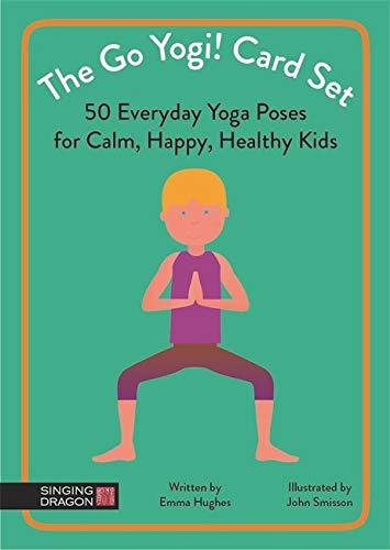 The Go Yogi! Card Set: 50 Everyday Yoga Poses for Calm, Happy, Healthy Kids