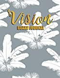 Vision Board Journal: Prompted Law of Attraction Workbook Motivational Goal Planner Manifestation Visualization Book for Manifesting, Positive Affirmations Mantra Scripting