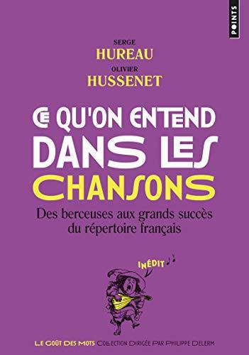 Ce qu'on entend dans les chansons - Des berceuses aux grands succès du répertoire français