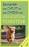 Eduquer son chiot ou son chien avec l'éducation Positive