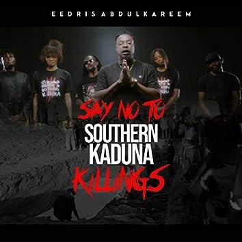 Say No To Southern Kaduna Killings