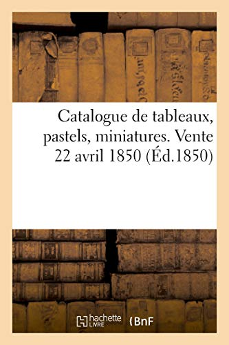 Auteur, S: Catalogue de Tableaux, Pastels, Miniatures. Vente (Arts)