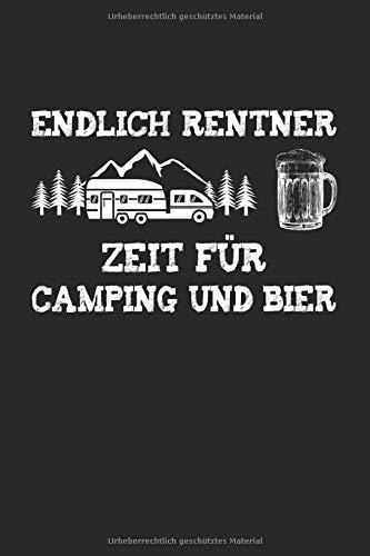 Endlich Rentner Zeit für Camping und Bier: A5 Punkteraster Notizbuch für Camping, Wohnwagen, Bulli, Outdoor Camper und Urlauber