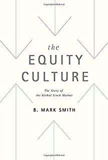 The Equity Culture: The Story of the Global Stock Market