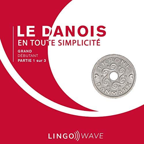 Couverture de Le Danois En Toute Simplicité - Grand Débutant