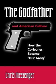 The Godfather and American Culture: How the Corleones Became