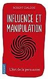 Influence et manipulation  par Cialdini