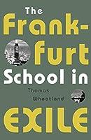 The Frankfurt School in Exile