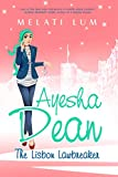 Ayesha Dean - The Lisbon Lawbreaker (Ayesha Dean Mysteries) (English Edition)