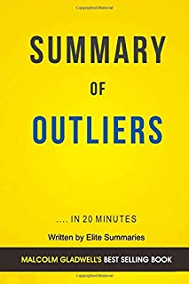 Summary of Outliers: by Malcolm Gladwell