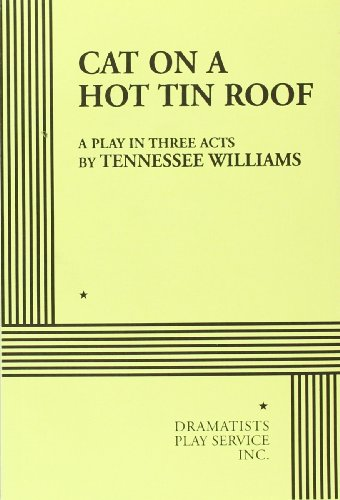 Cat on a Hot Tin Roof. (Acting Edition for Theater...