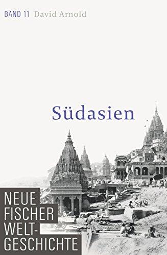 Neue Fischer Weltgeschichte. Band 11: Südasien