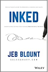 INKED: The Ultimate Guide to Powerful Closing and Sales Negotiation Tactics that Unlock YES and Seal the Deal (Jeb Blount) (English Edition) eBook Kindle