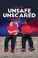 Unsafe Unscared