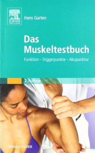 Das Muskeltestbuch (German Edition) by Hans Garten(2012-02-17)