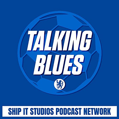 Talking Blues: A Chelsea F.C. Podcast Podcast By Talking Blues cover art