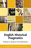 English Historical Pragmatics (Edinburgh Textbooks on the English Language - Advanced)