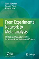 From Experimental Network to Meta-analysis: Methods and Applications with R for Agronomic and Environmental Sciences