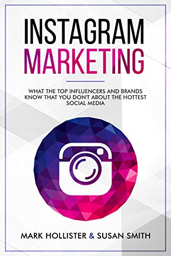 Amazon.com: Instagram Marketing: What the Top Influencers and ...
