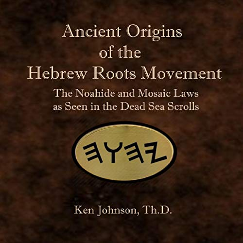 Ancient Origins of the Hebrew Roots Movement audiobook cover art