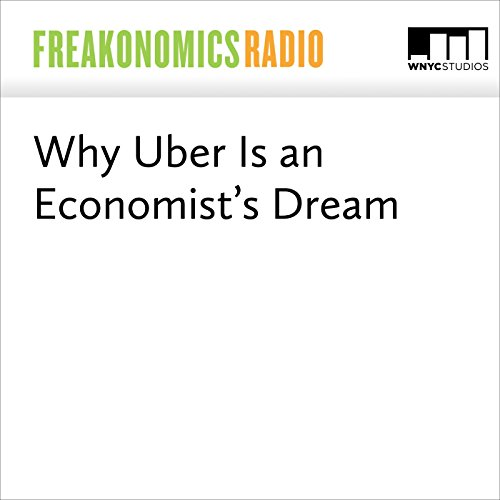 Why Uber Is an Economist's Dream audiobook cover art