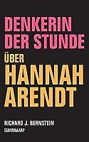 Denkerin der Stunde: Ueber Hannah Arendt