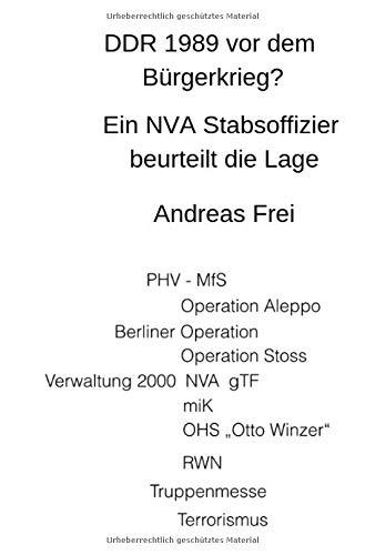 DDR1989 vor dem Bürgerkrieg?: Ein NVA Stabsoffizier beurteilt die Lage