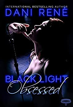 Black Light: Obsessed (Black Light Series Book 9) by [Dani René]