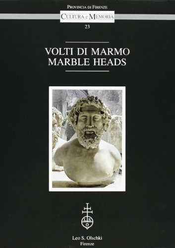 Marble Heads. Magnificence and Erudition: The Ancient Sculptures of Palazzo Medici-Riccardi (CULTURA E MEMOR)