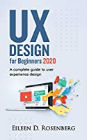 UX DESIGN 2020 FOR BEGINNERS: A Complete Guide to User Experience Design Front Cover