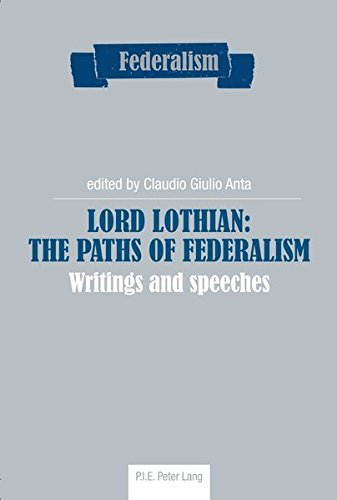 Lord Lothian: The Paths of Federalism: Writings and speeches: 3 (PLG.HUMANITIES)