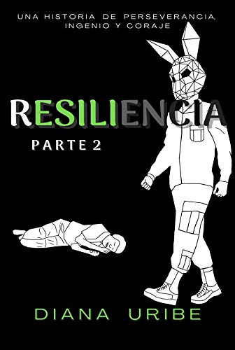 Resiliencia 2 de Diana Valentina Uribe Carranza